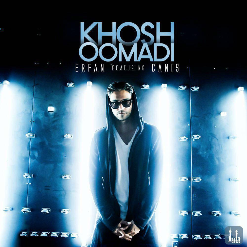 Khosh Oomadi (Ft Canis)